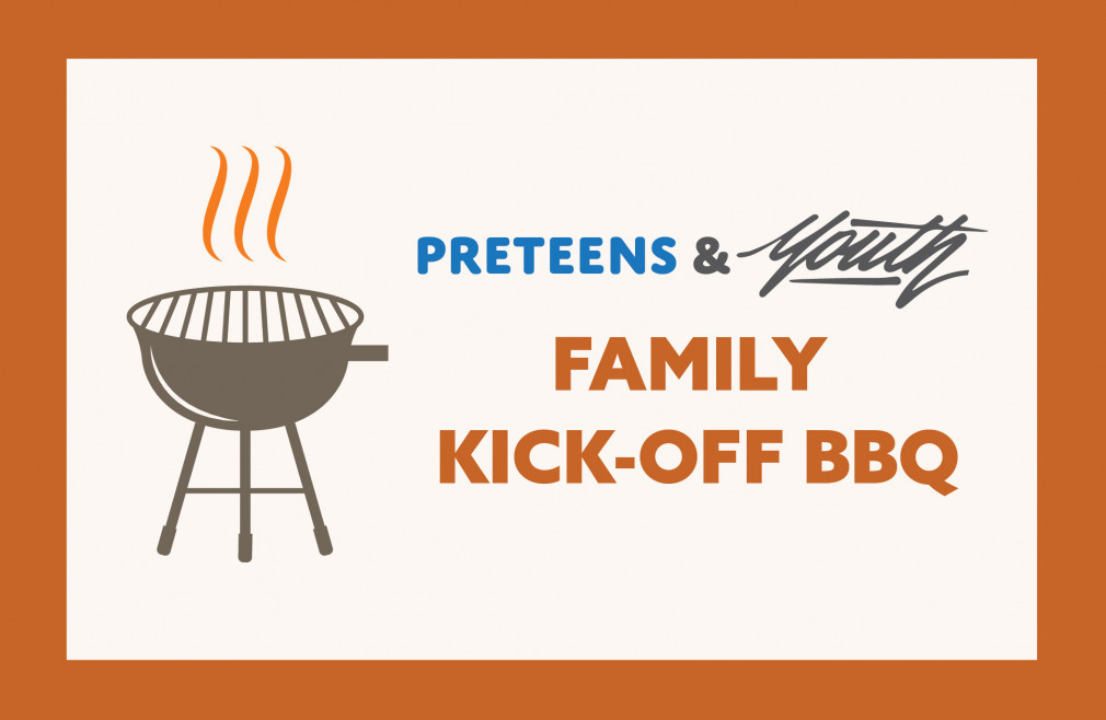Preteens & Youth Family Kick-off BBQ