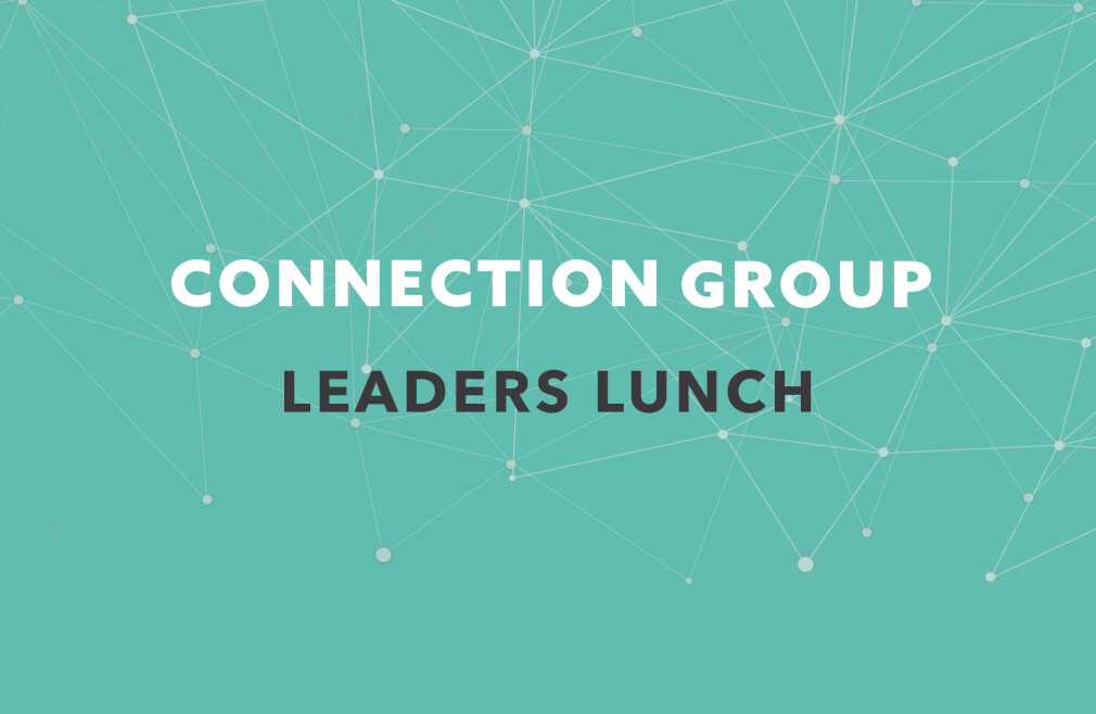 Connection Group Leaders Lunch