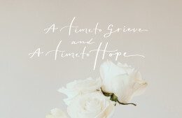 A Time to Grieve and A Time to Hope